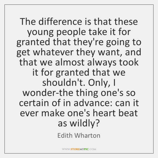 The difference is that these young people take it for granted that ...