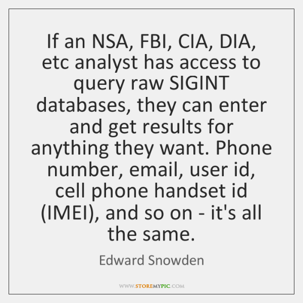 If an NSA, FBI, CIA, DIA, etc analyst has access to query ...