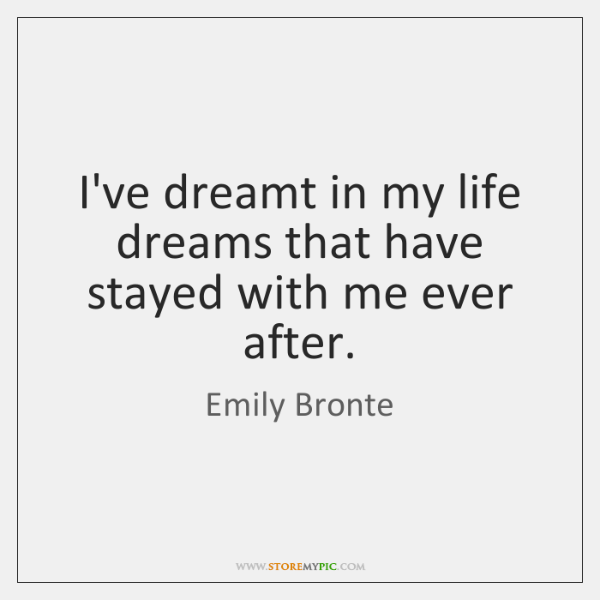 I've dreamt in my life dreams that have stayed with me ever ...