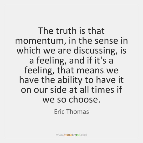 The truth is that momentum, in the sense in which we are ...