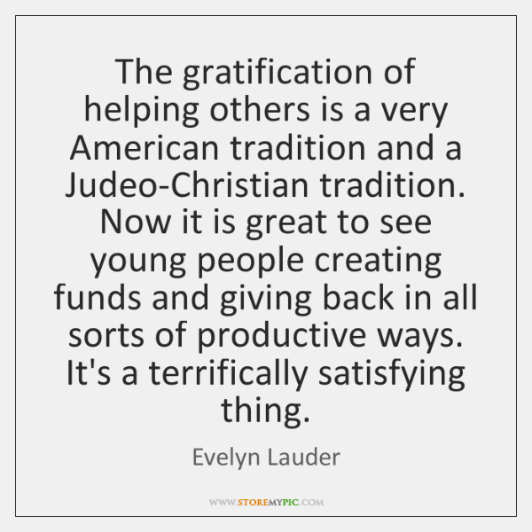 The gratification of helping others is a very American tradition and a ...