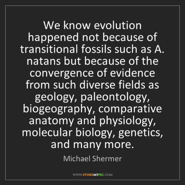 Michael Shermer: We know evolution happened not because of transitional...