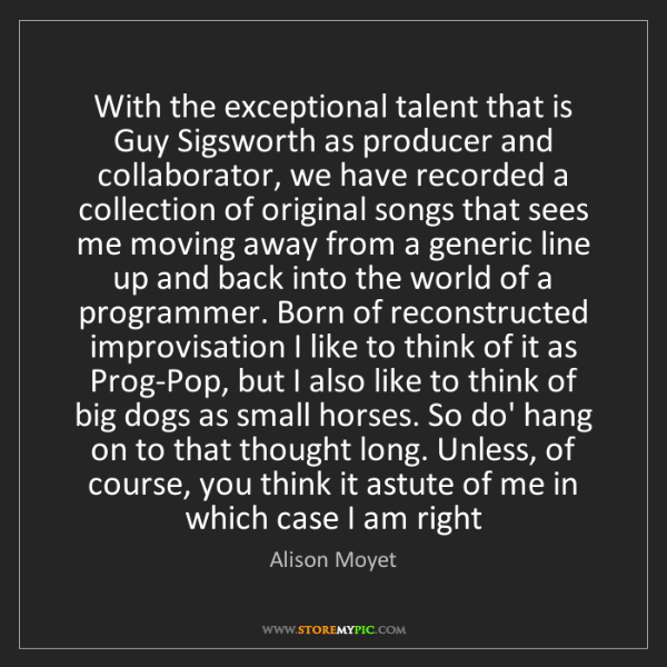 Alison Moyet: With the exceptional talent that is Guy Sigsworth as...