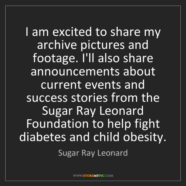 Sugar Ray Leonard: I am excited to share my archive pictures and footage....
