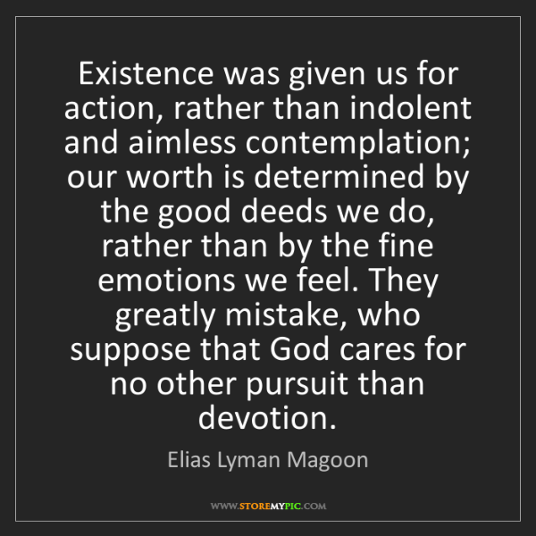 Elias Lyman Magoon: Existence was given us for action, rather than indolent...