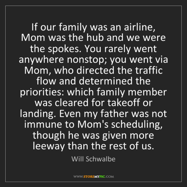 Will Schwalbe: If our family was an airline, Mom was the hub and we...