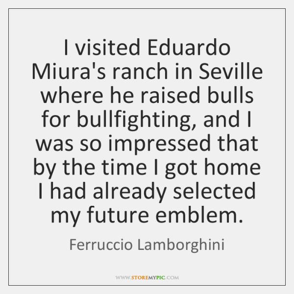 I visited Eduardo Miura's ranch in Seville where he raised bulls for ...
