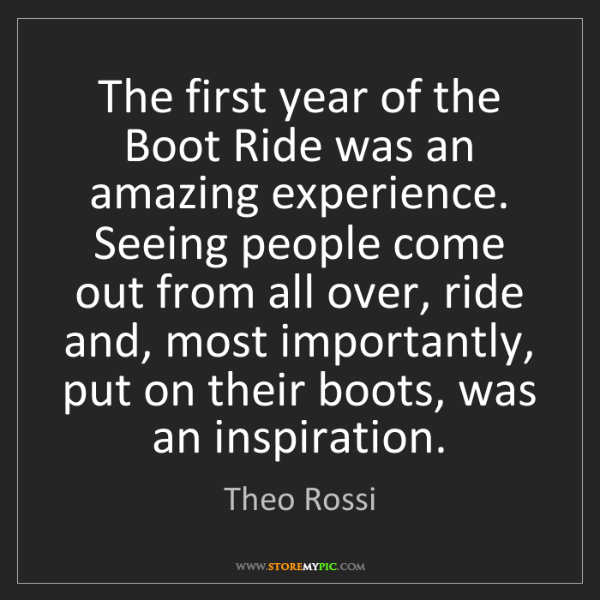 Theo Rossi: The first year of the Boot Ride was an amazing experience....