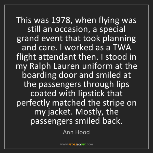 Ann Hood: This was 1978, when flying was still an occasion, a special...