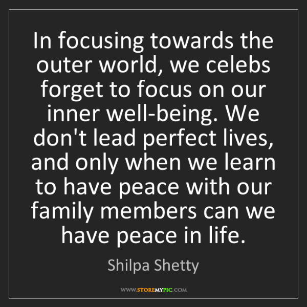 Shilpa Shetty: In focusing towards the outer world, we celebs forget...
