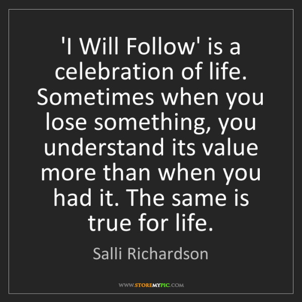 Salli Richardson: 'I Will Follow' is a celebration of life. Sometimes when...