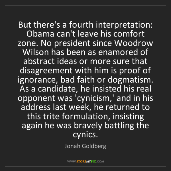 Jonah Goldberg: But there's a fourth interpretation: Obama can't leave...