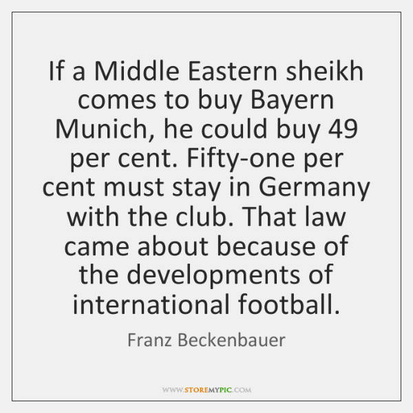 If a Middle Eastern sheikh comes to buy Bayern Munich, he could ...