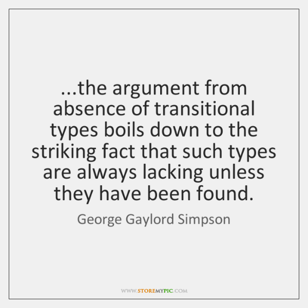 ...the argument from absence of transitional types boils down to the striking ...