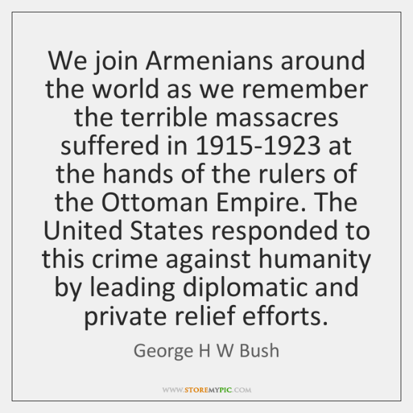 We join Armenians around the world as we remember the terrible massacres ...