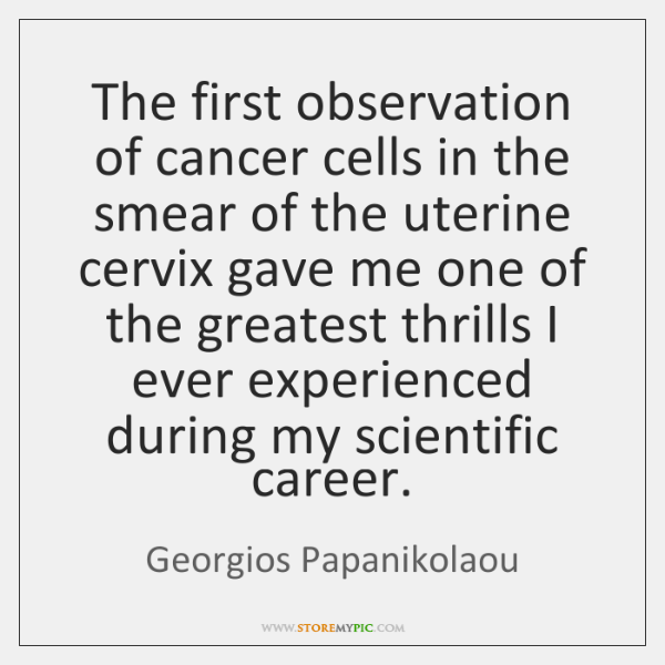 The first observation of cancer cells in the smear of the uterine ...