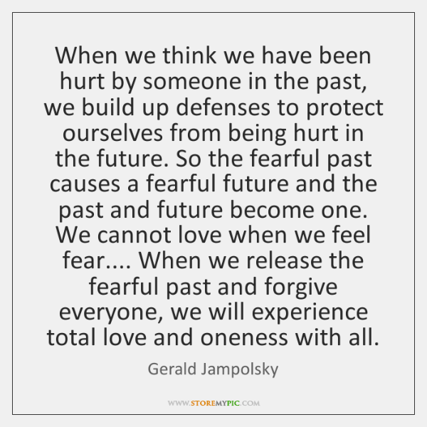 When We Think We Have Been Hurt By Someone In The Past Storemypic