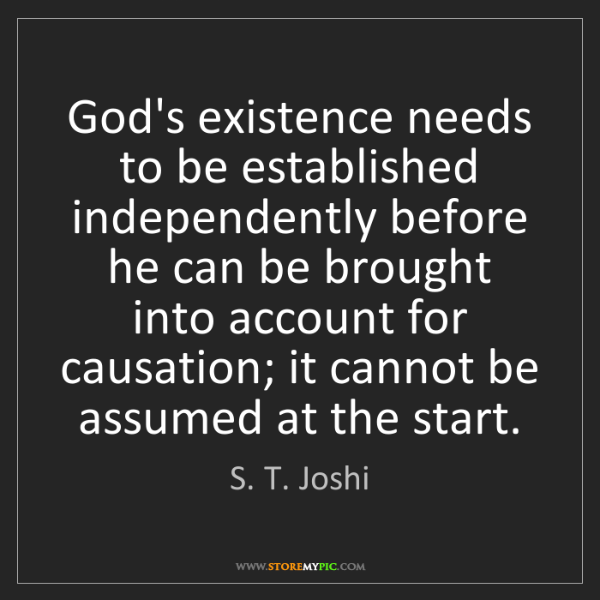S. T. Joshi: God's existence needs to be established independently...