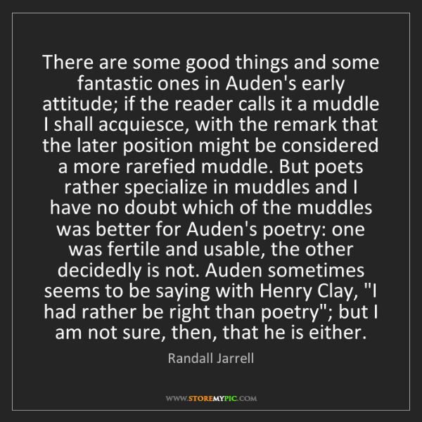 Randall Jarrell: There are some good things and some fantastic ones in...