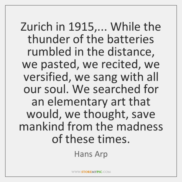 Zurich in 1915,... While the thunder of the batteries rumbled in the distance, ...