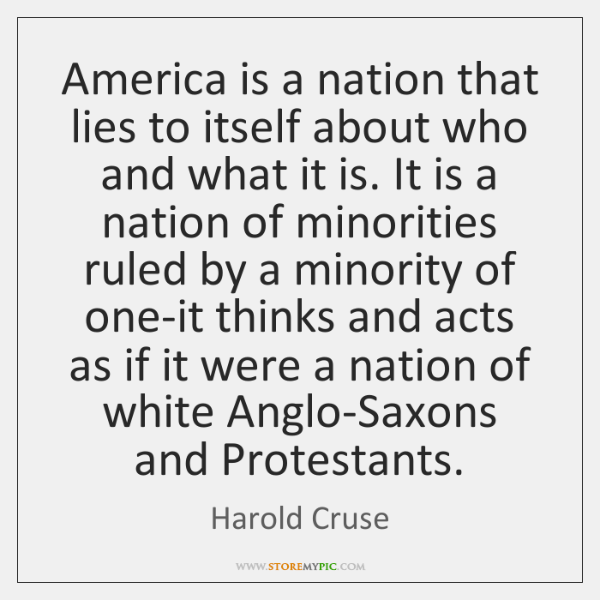America is a nation that lies to itself about who and what ...