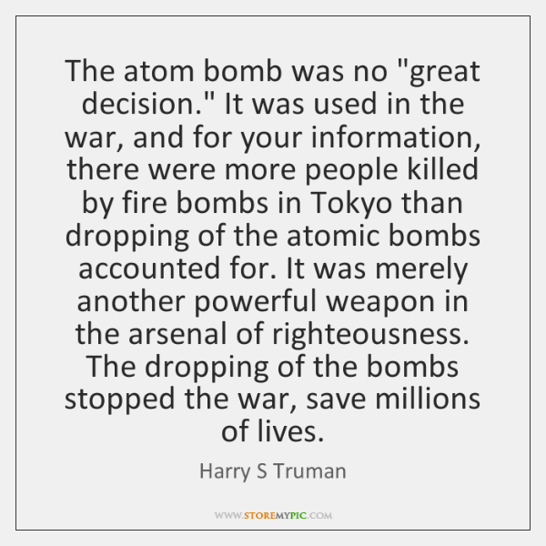 """The atom bomb was no """"great decision."""" It was used in the ..."""