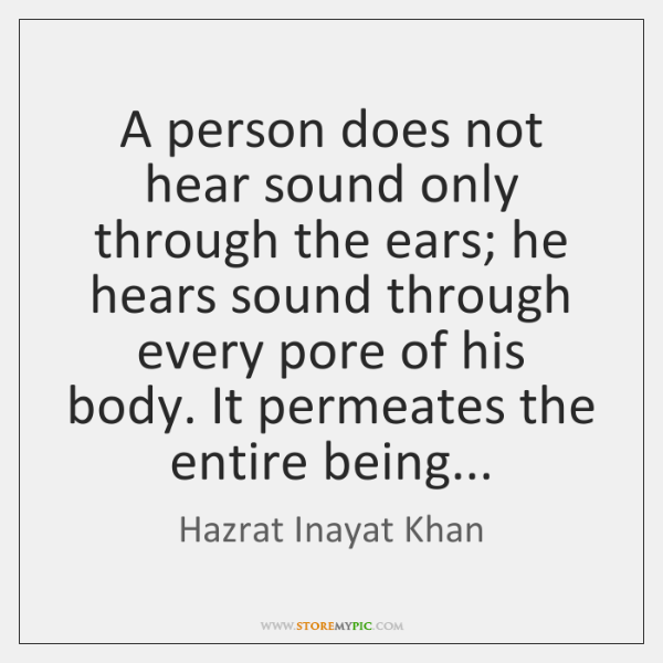 A person does not hear sound only through the ears; he hears ...
