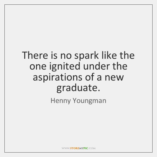 There is no spark like the one ignited under the aspirations of ...