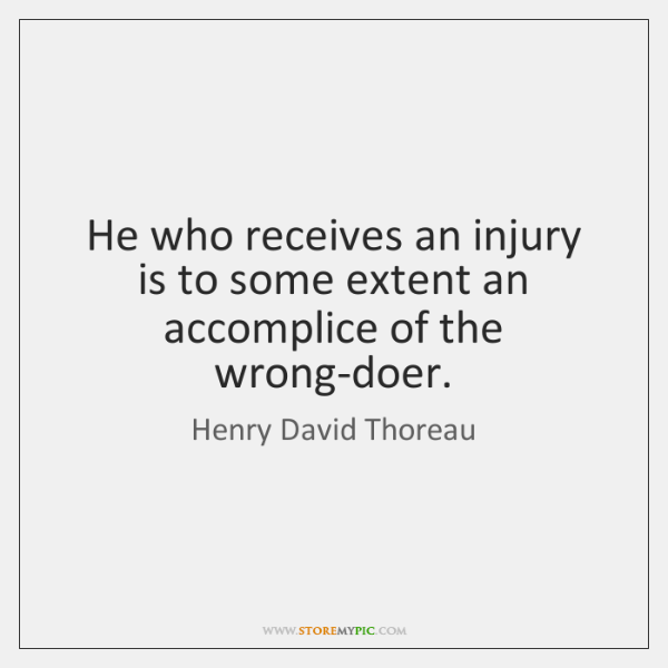 He who receives an injury is to some extent an accomplice of ...