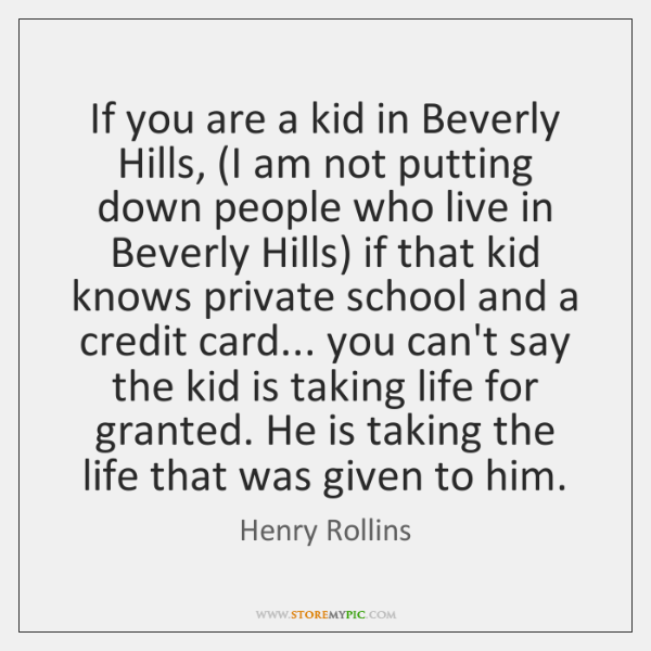 If you are a kid in Beverly Hills, (I am not putting ...