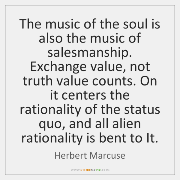 The music of the soul is also the music of salesmanship. Exchange ...