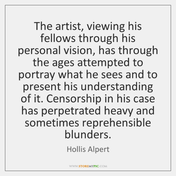 The artist, viewing his fellows through his personal vision, has through the ...
