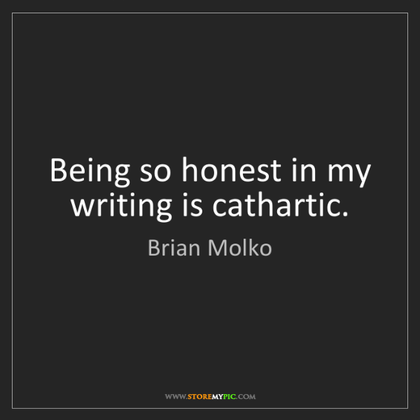 Brian Molko: Being so honest in my writing is cathartic.