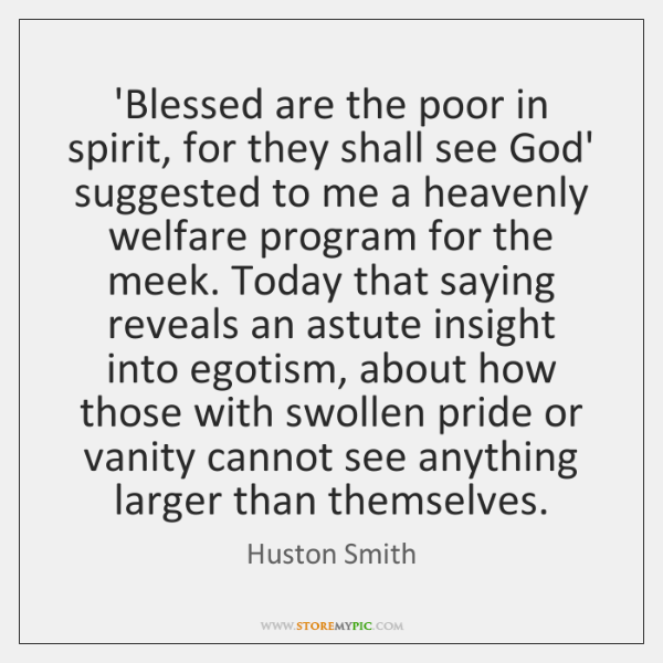 'Blessed are the poor in spirit, for they shall see God' suggested ...