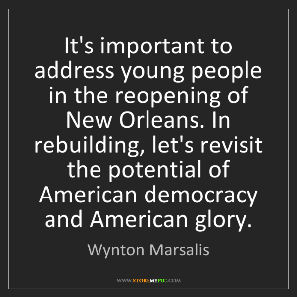 Wynton Marsalis: It's important to address young people in the reopening...