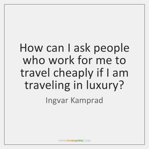 How can I ask people who work for me to travel cheaply ...