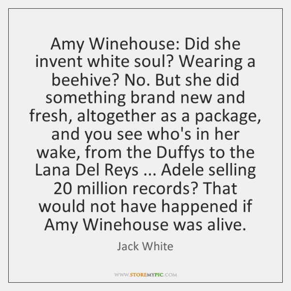 Amy Winehouse: Did she invent white soul? Wearing a beehive? No. But ...