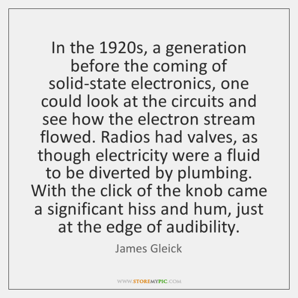 In the 1920s, a generation before the coming of solid-state electronics, one ...