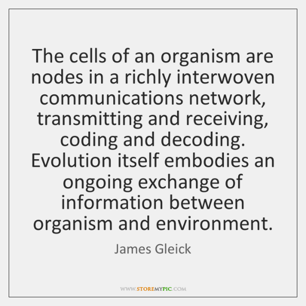 The cells of an organism are nodes in a richly interwoven communications ...