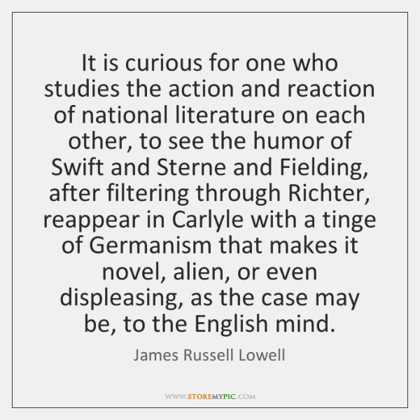 It is curious for one who studies the action and reaction of ...