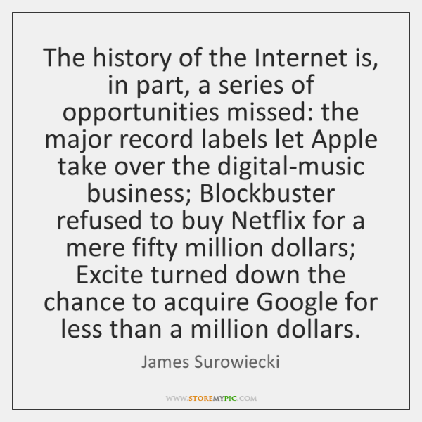 The history of the Internet is, in part, a series of opportunities ...