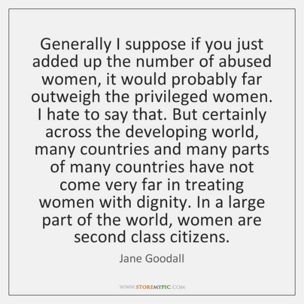 Generally I suppose if you just added up the number of abused ...