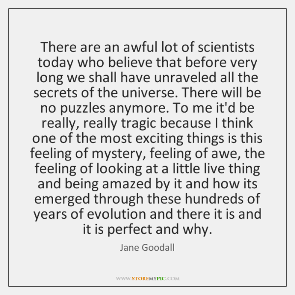 There are an awful lot of scientists today who believe that before ...