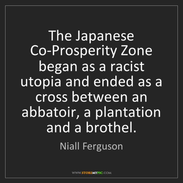 Niall Ferguson: The Japanese Co-Prosperity Zone began as a racist utopia...