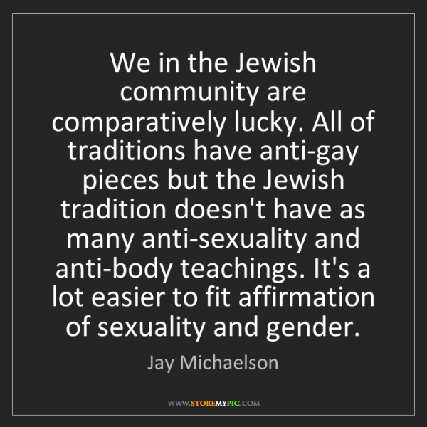 Jay Michaelson: We in the Jewish community are comparatively lucky. All...
