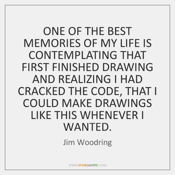 ONE OF THE BEST MEMORIES OF MY LIFE IS CONTEMPLATING THAT FIRST ...