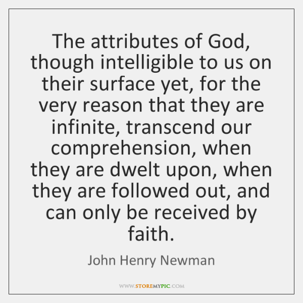 The attributes of God, though intelligible to us on their surface yet, ...