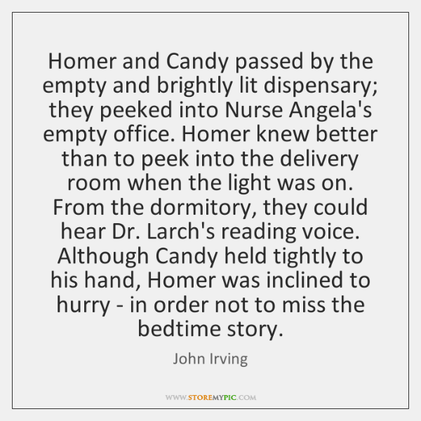 Homer and Candy passed by the empty and brightly lit dispensary; they ...