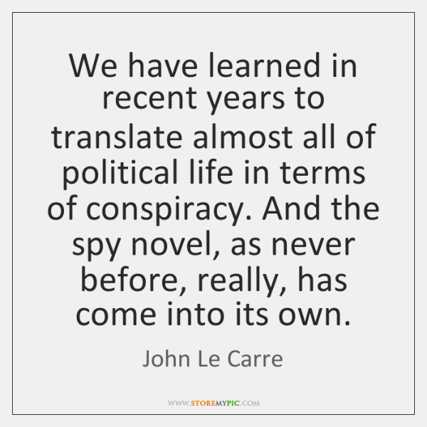 We have learned in recent years to translate almost all of political ...