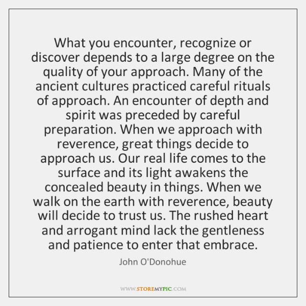What you encounter, recognize or discover depends to a large degree on ...